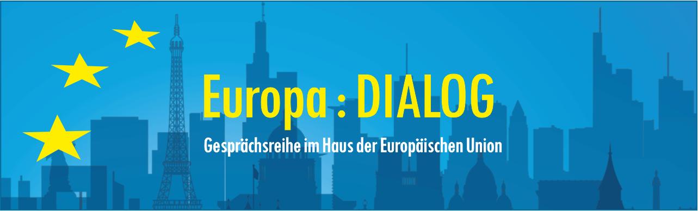 Europa : DIALOG   Gesprächsreihe im Haus der Europäischen Union